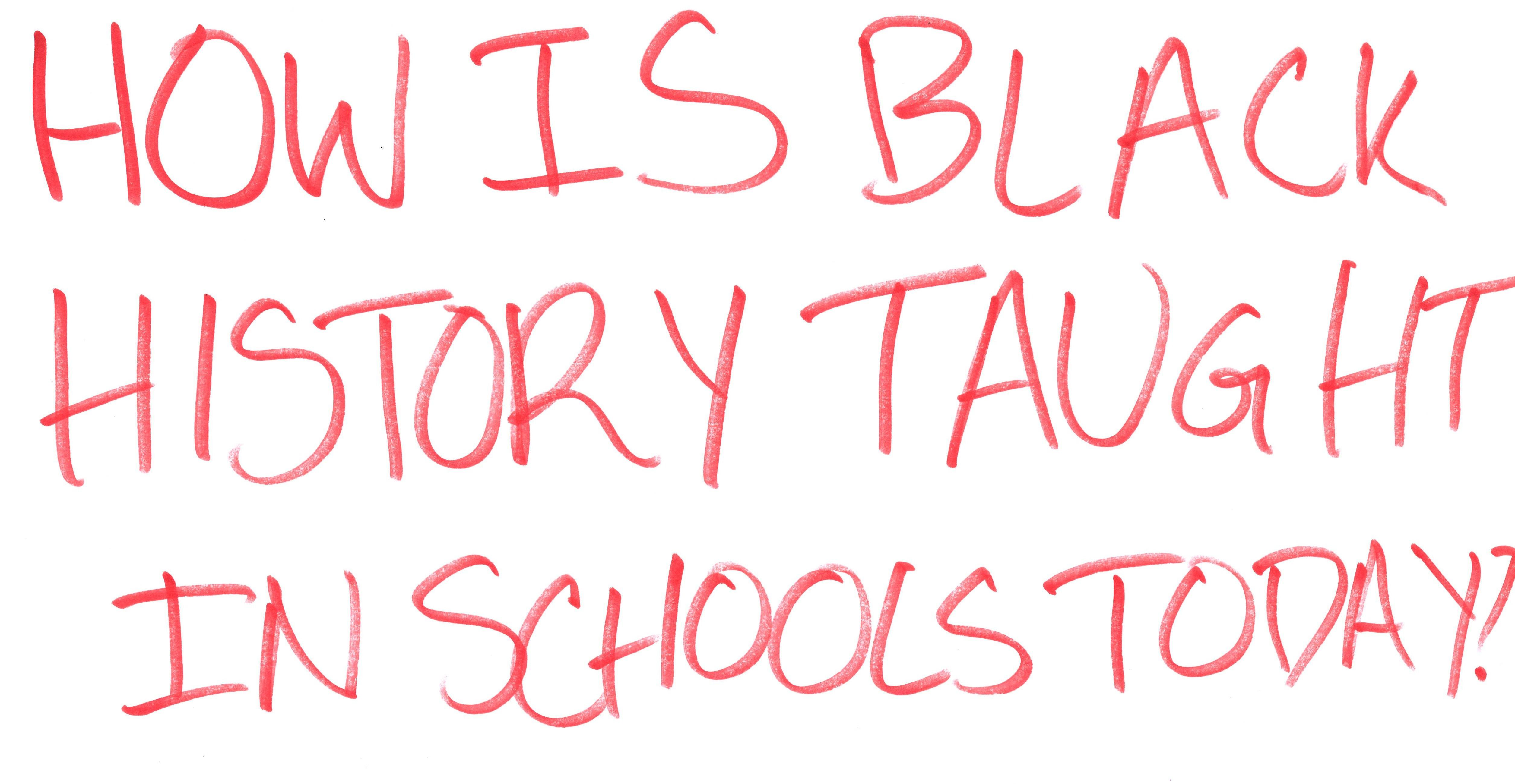 """Three lines of red handwritten text asks """"How is black history taught in schools today"""""""