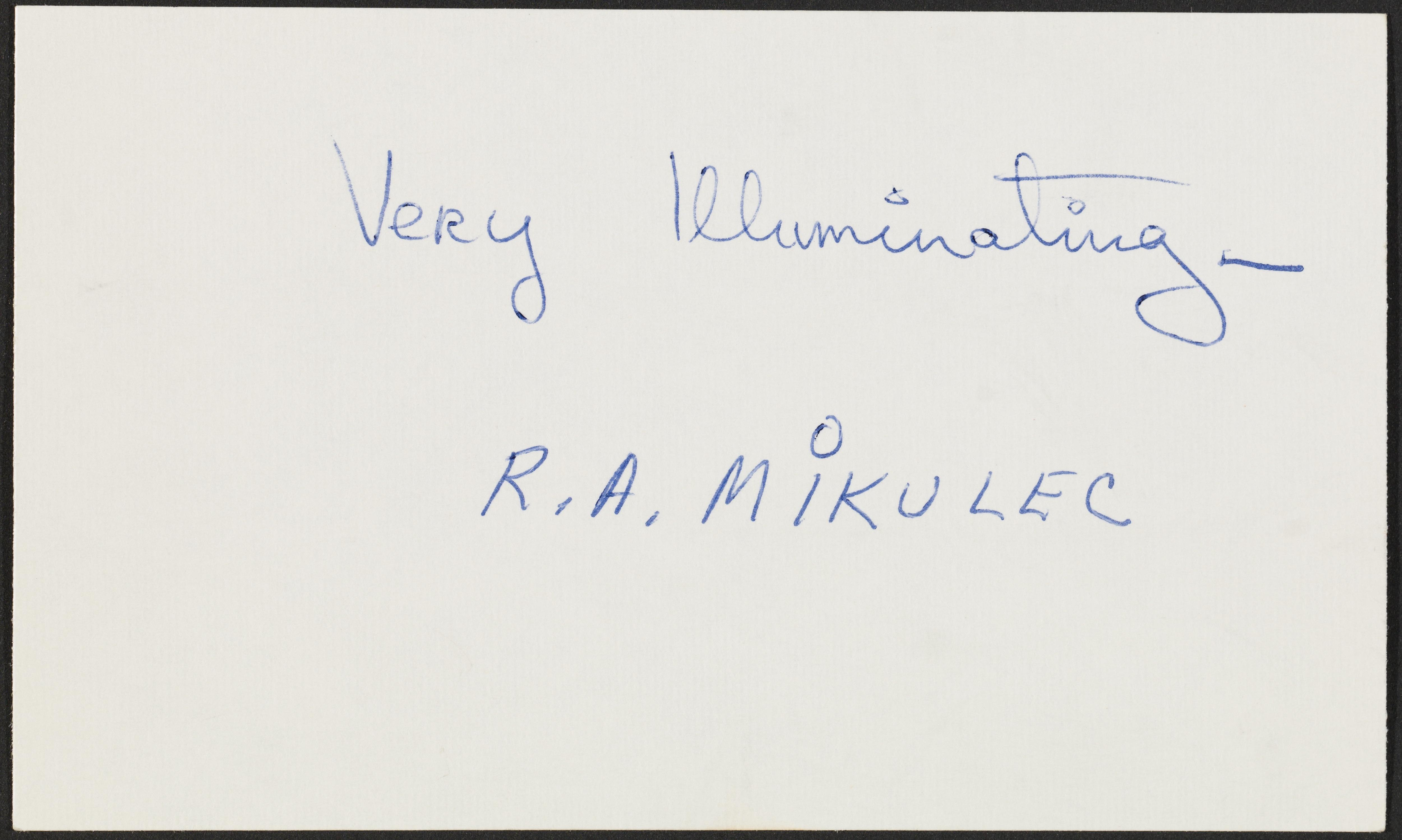 """An index card with handwritten text reads """"Very illuminating— R.A. Mikulec."""""""