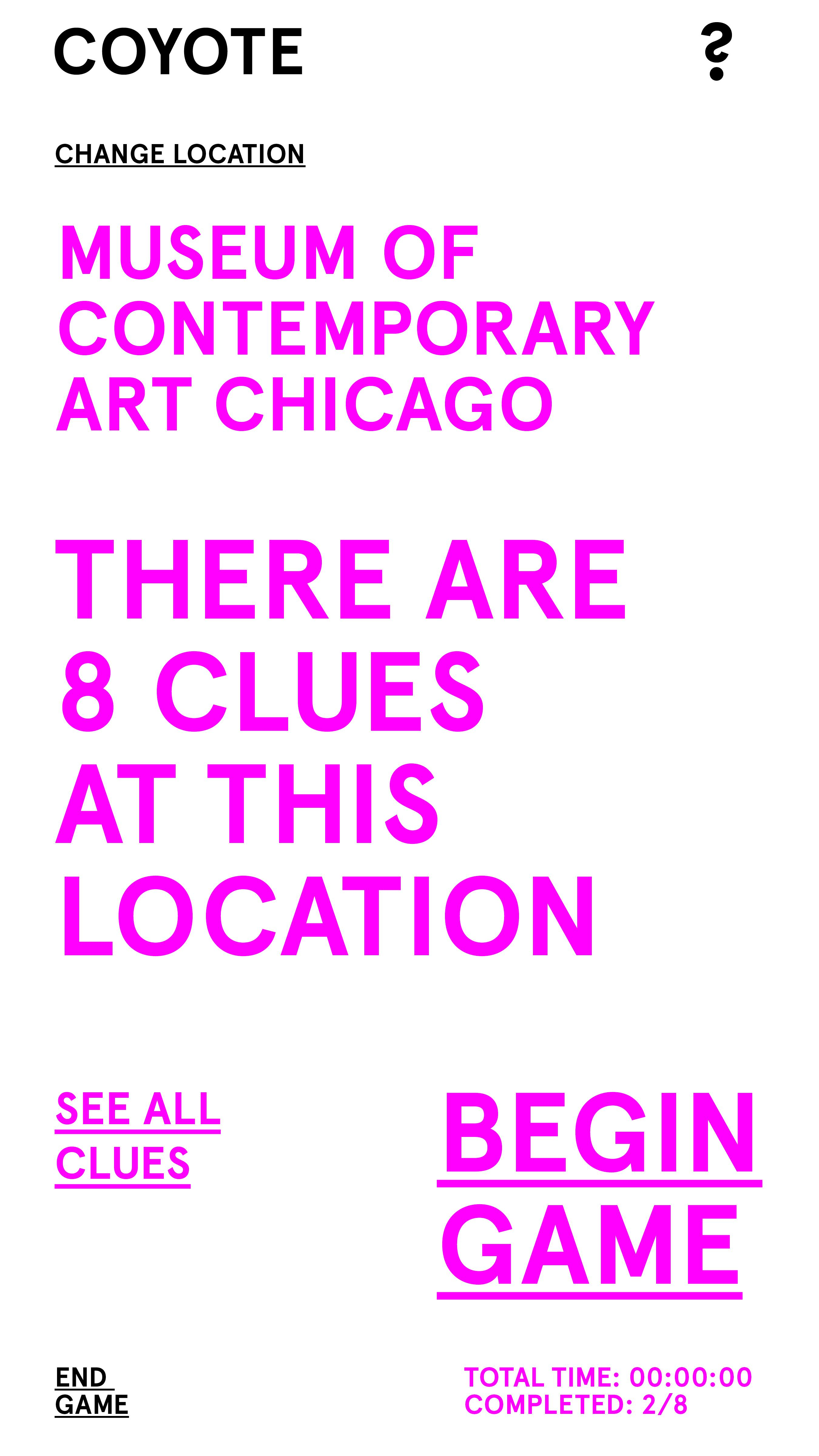 """Vivid pink text reads """"MUSEUM OF CONTEMPORARY ART CHICAGO,"""" """"THERE ARE 8 CLUES AT THIS LOCATION,"""" """"SEE ALL CLUES,"""" and """"BEGIN GAME."""""""