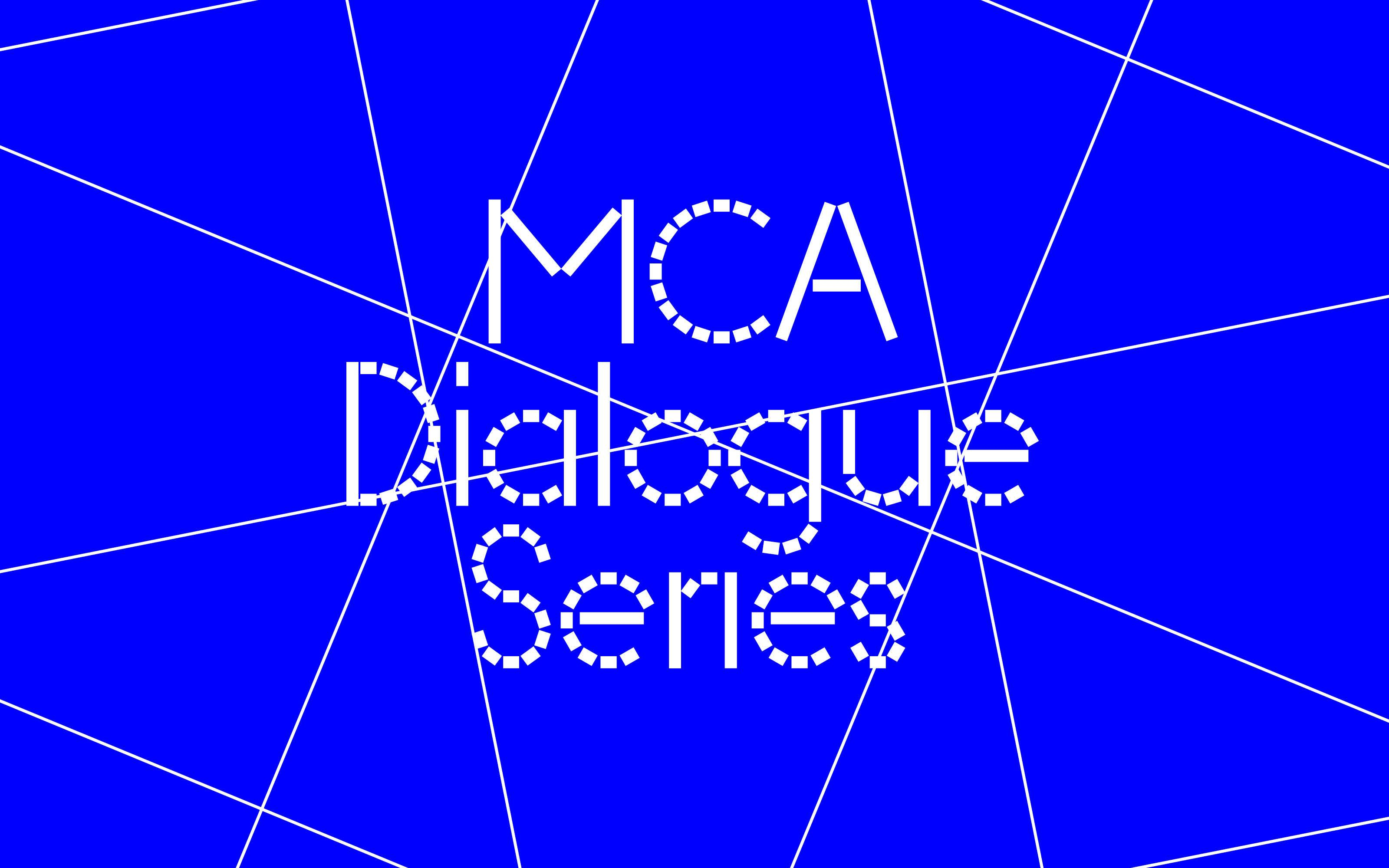 An text graphic with grid overlaid by the words 'MCA Dialogue Series'